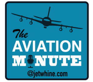 The Aviation Minute @jetwhine.com